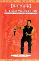 Fut Sao Wing Chun Kung Fuby James Cama